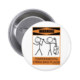 Warning Temperamental String Bass Player Pinback Button