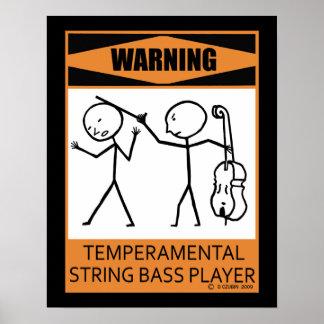 Warning Temperamental String Bass Player Poster