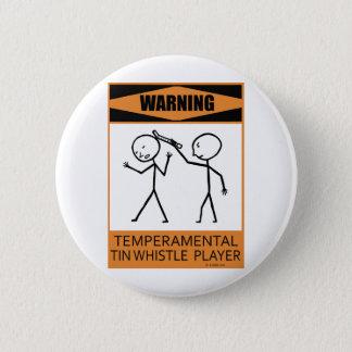 Warning Temperamental Tin Whistle Player Button