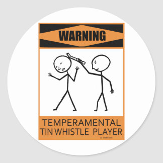 Warning Temperamental Tin Whistle Player Classic Round Sticker