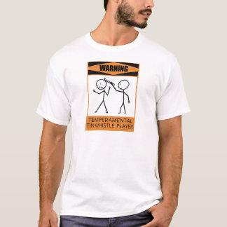 Warning Temperamental Tin Whistle Player T-Shirt