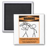Warning Temperamental Trombonist Refrigerator Magnet