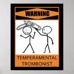 Warning Temperamental Trombonist Poster