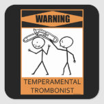 Warning! Temperamental Trombonist Square Sticker