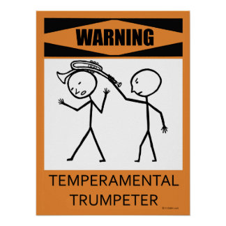 Warning Temperamental Trumpeter Poster