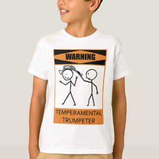 Warning Temperamental Trumpeter T-Shirt