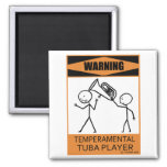 Warning Temperamental Tuba Player 2 Inch Square Magnet