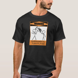 Warning Temperamental Tuba Player T-Shirt