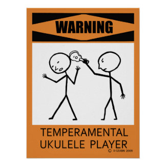 Warning Temperamental Ukulele Player Poster