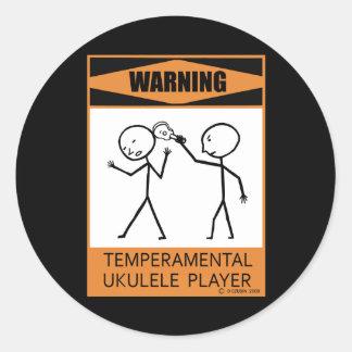 Warning! Temperamental Ukulele Player Classic Round Sticker