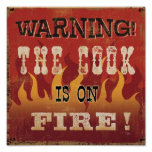 Warning! The Cook is on Fire Print