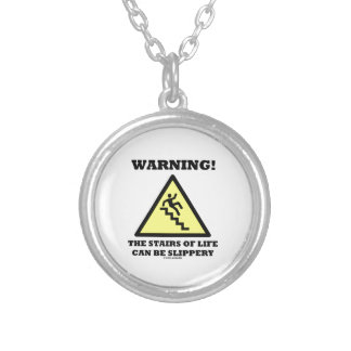 Warning! The Stairs Of Life Can Be Slippery Silver Plated Necklace