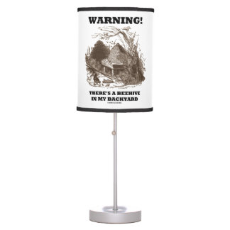 Warning! There's A Beehive In My Backyard Beekeep Table Lamp