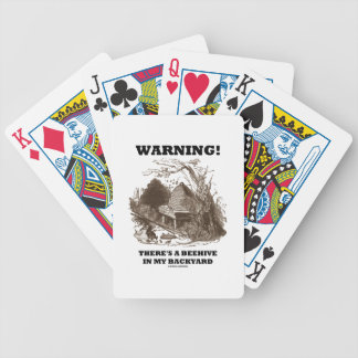 Warning! There's A Beehive In My Backyard Bicycle Playing Cards