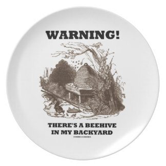 Warning! There's A Beehive In My Backyard Dinner Plate