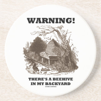 Warning! There's A Beehive In My Backyard Drink Coaster