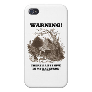 Warning! There's A Beehive In My Backyard iPhone 4 Cover
