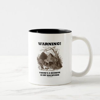 Warning! There's A Beehive In My Backyard Coffee Mugs