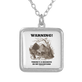 Warning! There's A Beehive In My Backyard Silver Plated Necklace