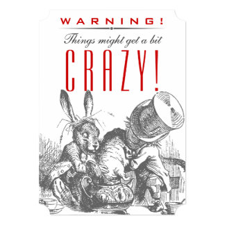WARNING! Things Might Get a Bit CRAZY! Mad Hatter 5x7 Paper Invitation Card