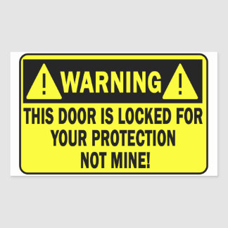 Warning This Door Is Locked For Your Protection Rectangular Sticker
