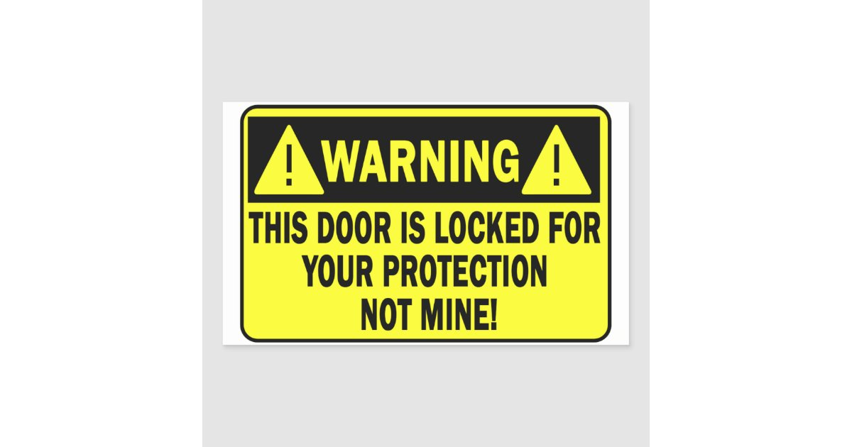 Warning This Door Is Locked For Your Protection