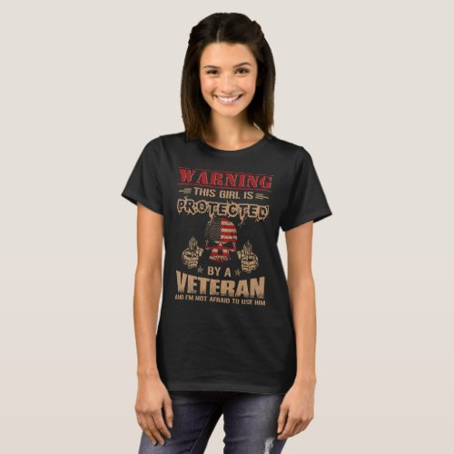 Warning This Girl is Protected by a Veteran T_Shirt