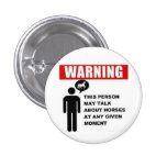 Warning! This person may talk about horses button!