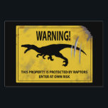 "Warning! This Property is Protected by Raptors Lawn Sign<br><div class=""desc"">Remind everyone that you have Velociraptors guarding your property. They&#39;ll think twice about trespassing.</div>"