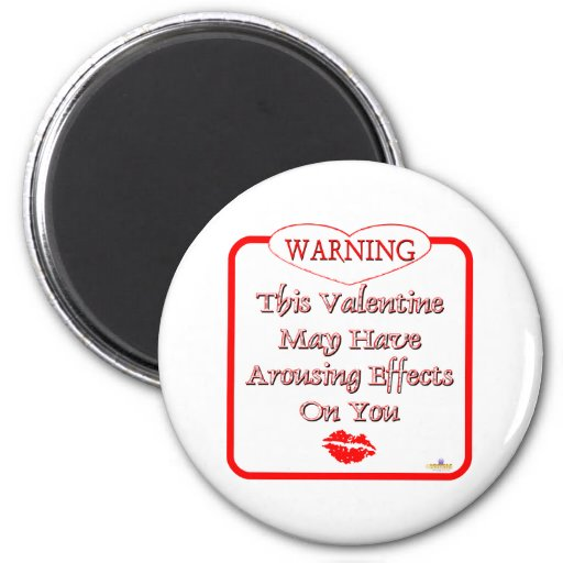 Warning This Valentine May Have Arousing Effects R 2 Inch Round Magnet