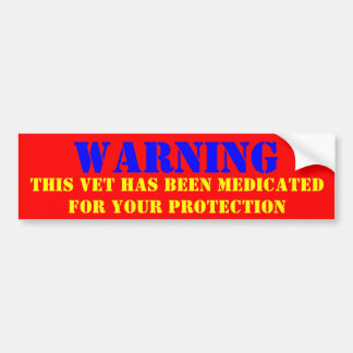 WARNING: THIS VET HAS VEEN MEDICATED BUMPER STICKER