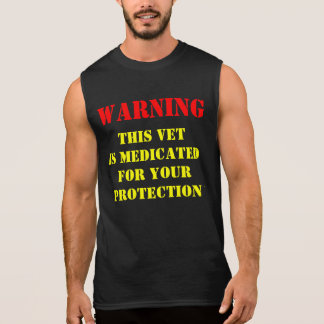 WARNING; THIS VET IS MEDICATED SLEEVELESS T-SHIRTS
