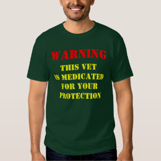WARNING: THIS VET IS MEDICATED T-SHIRTS