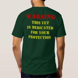 WARNING: THIS VET IS MEDICATED TEE SHIRT