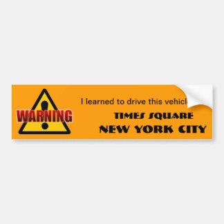 Warning Times Square bumper sticker