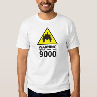 Warning to power its to over 9000 shirt