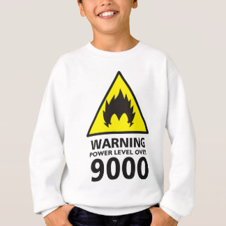Warning to power its to over 9000 sweatshirt
