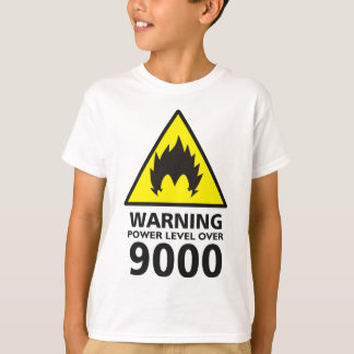 Warning to power its to over 9000 T-Shirt