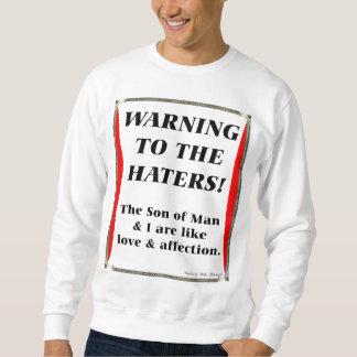 WARNING TO THE HATERS! SWEATSHIRT