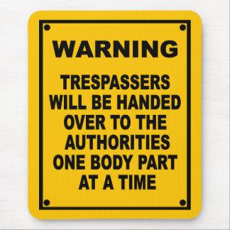 Warning Trespassers Mouse Pad
