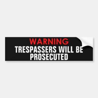 WARNING TRESPASSERS WILL BE PROSECUTED STICKER