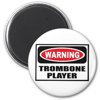 Warning TROMBONE PLAYER Magnet