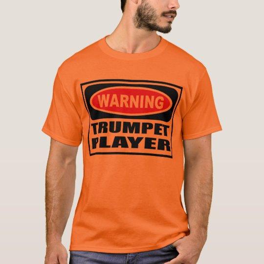 Warning TRUMPET PLAYER Men's T-Shirt
