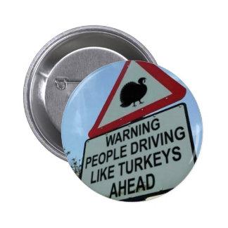 'Warning: Turkey drivers ahead' Pinback Button