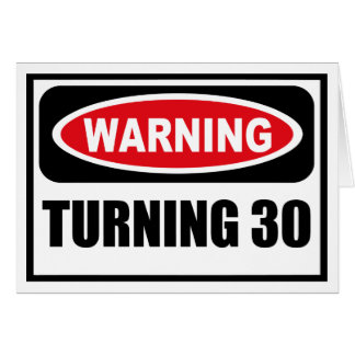 Warning TURNING 30 Greeting Card