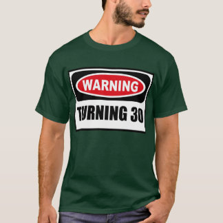 Warning TURNING 30 Men's Dark T-Shirt