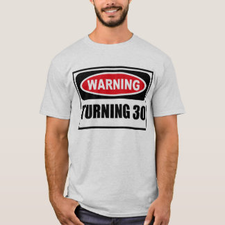 Warning TURNING 30 Men's T-Shirt