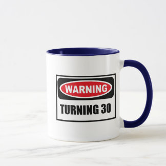 Warning TURNING 30 Mug