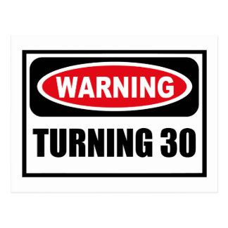 Warning TURNING 30 Postcard