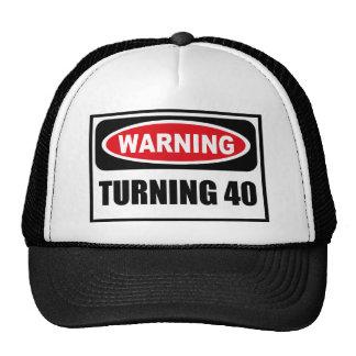 Warning TURNING 40 Hat